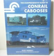 The Comprehensive Guide Conrail Cabooses Rudy Garbely Caboose Book Free Ship
