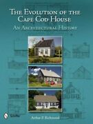 Evolution Of The Cape Cod House An Architectural History, Hardcover By Rich...