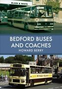 Bedford Buses And Coaches Paperback By Berry Howard Like New Used Free Sh...