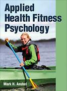 Applied Health Fitness Psychology By Anshel Mark Hardcover