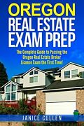 Oregon Real Estate Exam Prep The Complete Guide To Passing The Oregon Real Eandhellip