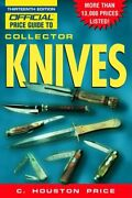 The Official Price Guide To Collector Knives 13th Edition By Price C. Houstandhellip