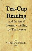 Tea-cup Reading And The Art Of Fortune Telling By Tea Leaves By Seer, A Highl…
