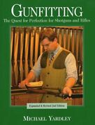 Gunfitting The Quest For Perfection For Shotguns And Rifles By Yardley, Mich…