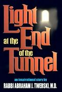 Light At The End Of The Tunnel By Abraham J. Twerski Hardcover