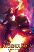 The Phoenix Born A Dance Of Dragons Volume 3 By Davis, Kaitlyn Paperback