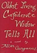 Oldest Living Confederate Widow Tells All Gurganus Allan Hardcover Collectible
