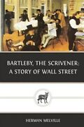 Bartleby The Scrivener A Story Of Wall Street Paperback By Melville Herm...