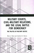 Military Courts, Civil-military Relations, And The Legal Battle For Democracy...