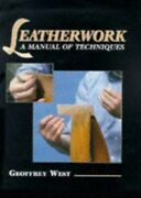 Leatherwork Manual Of Techniques By West, Geoffrey Hardback Book The Fast Free
