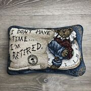 Boyd's Bears And Friends Pillow I Don't Have Time I'm Retired Clock Bear