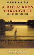 A River Runs Through It, And Other Stories Maclean, Norman