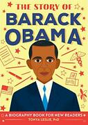 The Story Of Barack Obama A Biography Book For New Readers The Story Of A Bio...
