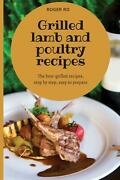 Grilled Lamb And Poultry Recipes By Roger Ro English Paperback Book Free Shipp