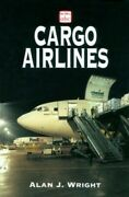 Cargo Airlines Abc Airliner By Wright Alan Paperback Book The Fast Free