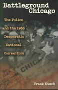 Battleground Chicago The Police And The 1968 Democratic National Convention...