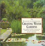Pog Creating Water Gardens The Complete Guide To Pla... By Moody Mary Hardback