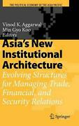 Asia's New Institutional Architecture Evolving Structures For Managing Trade, F