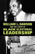 William L. Dawson And The Limits Of Black Electoral Leadership By Christopher Ma