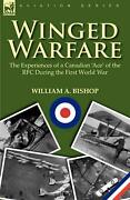 Winged Warfare The Experiences Of A Canadian 'ace' Of The Rfc During The First