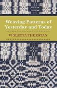 Weaving Patterns Of Yesterday And Today By Violetta Thurstan English Paperback