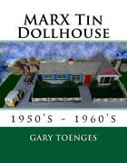 Marx Tin Dollhouse 1950's - 1960's By Gary Toenges English Paperback Book Fre