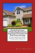 Florida Real Estate Wholesaling Residential Real Estate And Commercial Real Esta