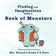 Finding Our Imaginations With A Book Of Monsters By Stroudand039s Class English Pap