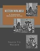 Western Swing Music A Complete Reference Guide By Travis Walker English Paper