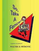 So, Take A Fence By Walter Petrovic English Paperback Book Free Shipping