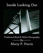 Inside Looking Out Traditional Black And White Photography By Marty Harris Eng