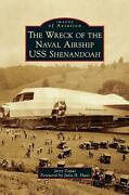 The Wreck Of The Naval Airship Uss Shenandoah By Jerry Copas English Hardcover