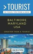 Greater Than A Tourist- Baltimore Maryland Usa 50 Travel Tips From A Local By G