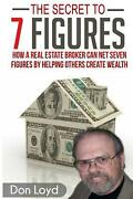 The Secret To 7 Figures How A Real Estate Broker Can Net Seven Figures By Helpi