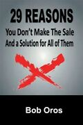 29 Reasons You Donand039t Make The Sale And A Solution For All Of Them Brand New...