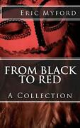 From Black To Red A Collection By Eric Myford English Paperback Book Free Shi