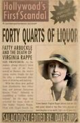 Forty Quarts Of Liquor Fatty Arbuckle And The Death Of Virginia Rappe Holl...