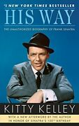 His Way The Unauthorized Biography Of Frank Sinatra By Kelley, Kitty Paperb…