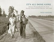 It's All Done Gone Arkansas Photographs From The Farm Security Administratio…