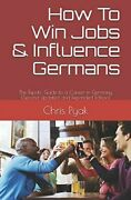 How To Win Jobs And Influence Germans The Expatsand039 Guide To A Career In Germanyandhellip