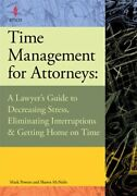 Time Management For Attorneys A Lawyer's Guide To Decreasing Stress, Elimina…