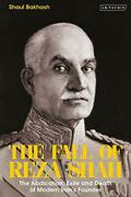 The Fall Of Reza Shah The Abdication Exile And Death Of Modern Irans Founandhellip