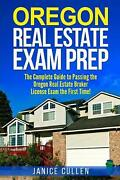 Oregon Real Estate Exam Prep The Complete Guide To Passing The Oregon Real Esta