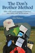 The Don's Brother Method How I Thru-hiked The Appalachian Trail And Rarely Slep