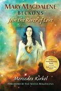 Mary Magdalene Beckons Join The River Of Love Join The ... By Kirkel Mercedes