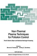 Non-thermal Plasma Techniques For Pollution Control Part B Electron Beam And E
