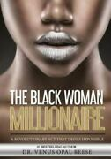 The Black Woman Millionaire A Revolutionary Act That Defies Impossible Reese