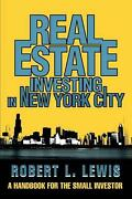 Real Estate Investing In New York City A Handbook For The Small Investor By Rob
