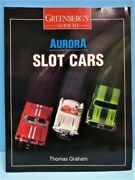 Greenberg's Guide To Aurora Slot Cars By Thomas Graham 1995, Trade Paperback