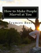 How To Make People Marvel At You By Frances Beer English Paperback Book Free S